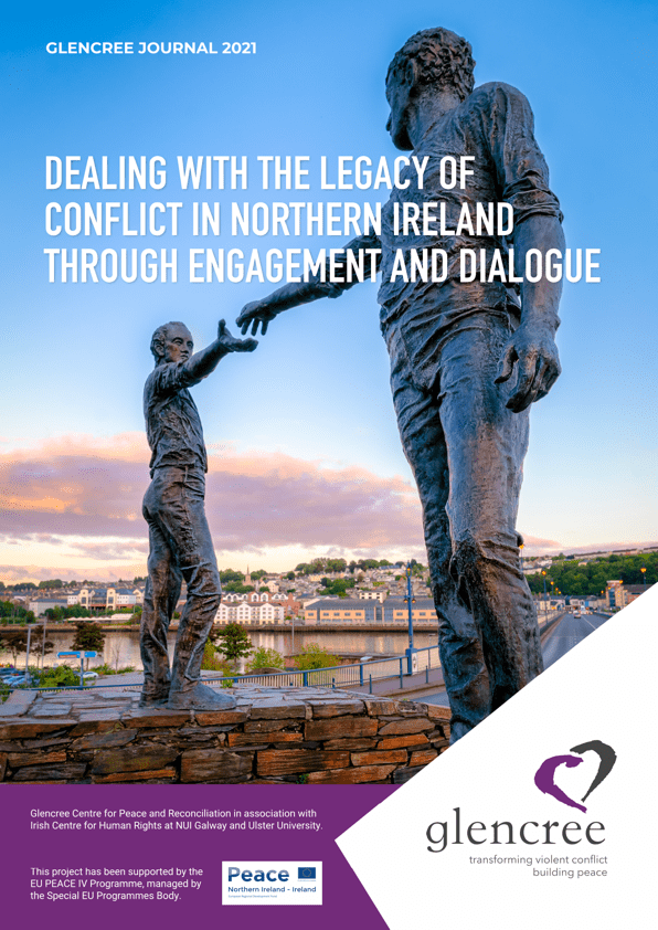 Dealing with the Legacy of Conflict in Northern Ireland through engagement and Dialogue